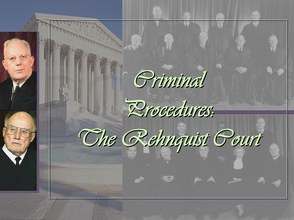 Criminal Procedures: The Rehnquist Court