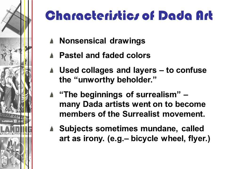 a comparison of the movements of art of dada and surrealism The dadaism also lived on through influencing later art movements like surrealism and constructivism like so many other modern art movements, the death and destruction of world war i was the.