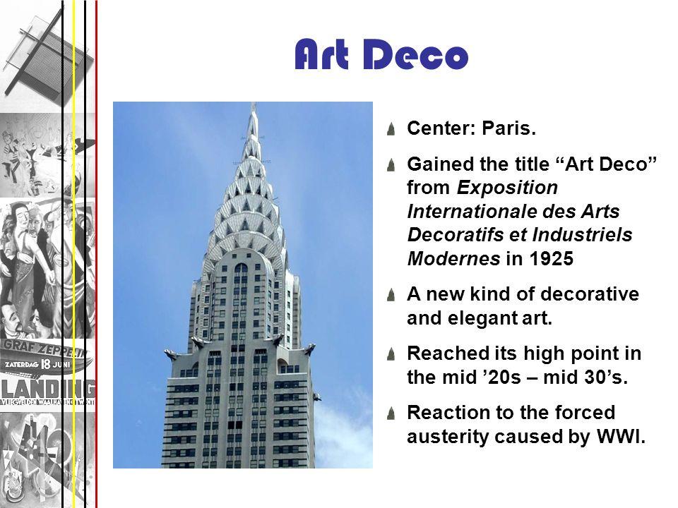 Art DecoCenter: Paris. Gained the title Art Deco from Exposition Internationale des Arts Decoratifs et Industriels Modernes in 1925.