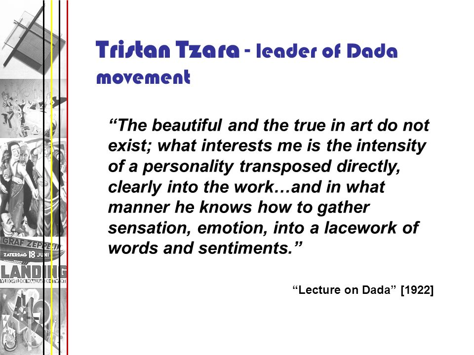 Tristan Tzara - leader of Dada movement