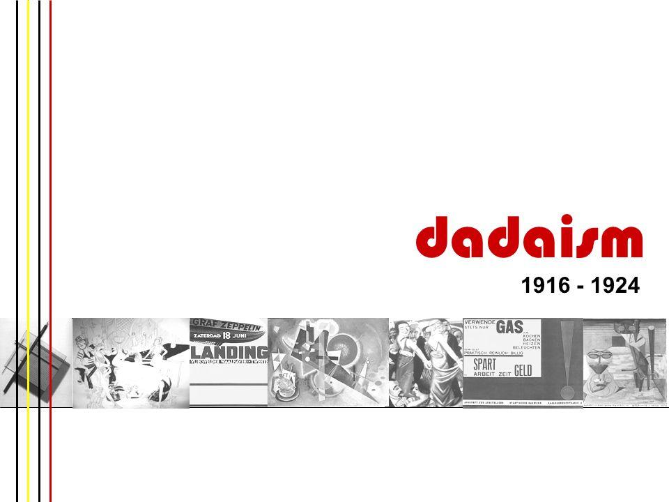 dadaism 1916 - 1924