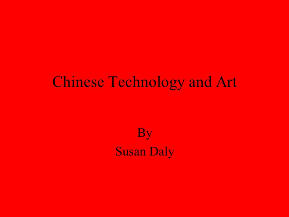 Chinese Technology and Art
