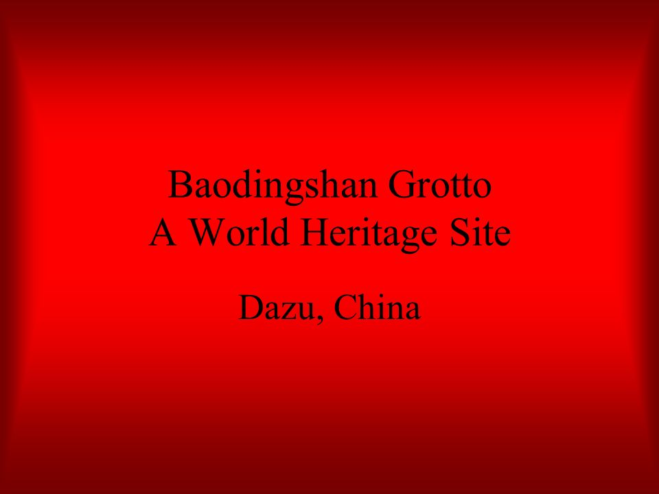 Baodingshan Grotto A World Heritage Site