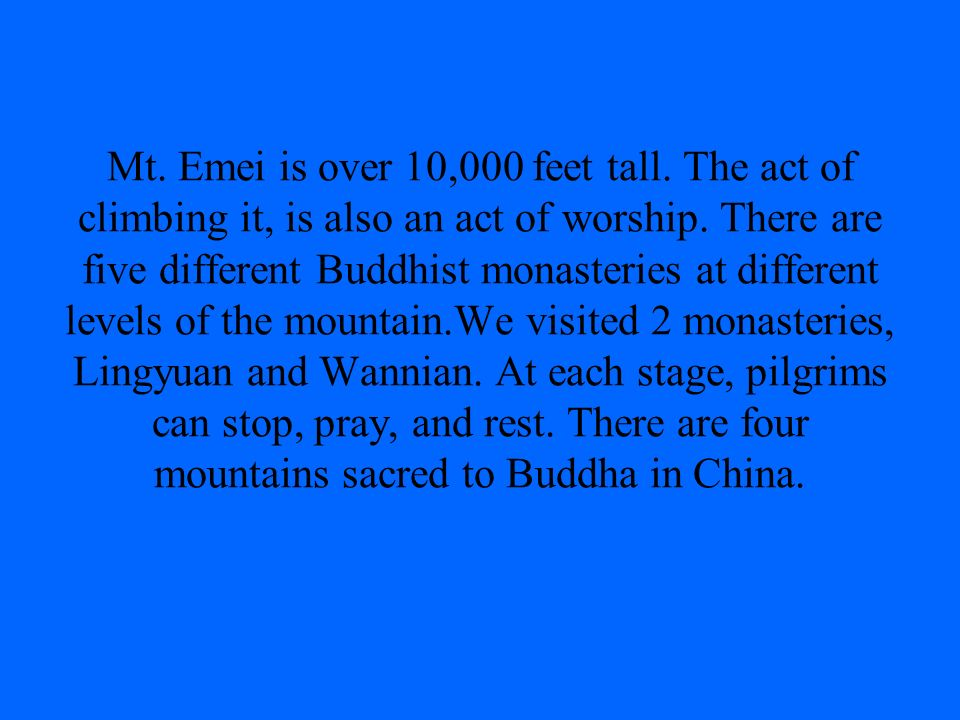 Mt. Emei is over 10,000 feet tall