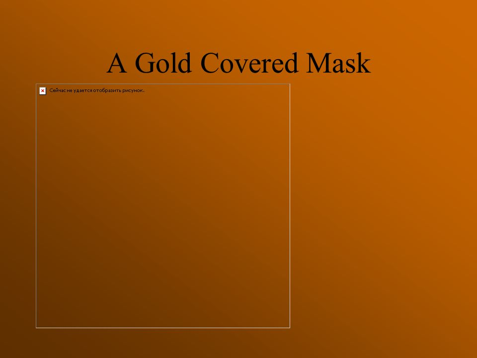 A Gold Covered Mask