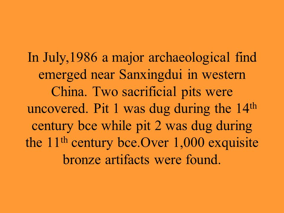In July,1986 a major archaeological find emerged near Sanxingdui in western China.