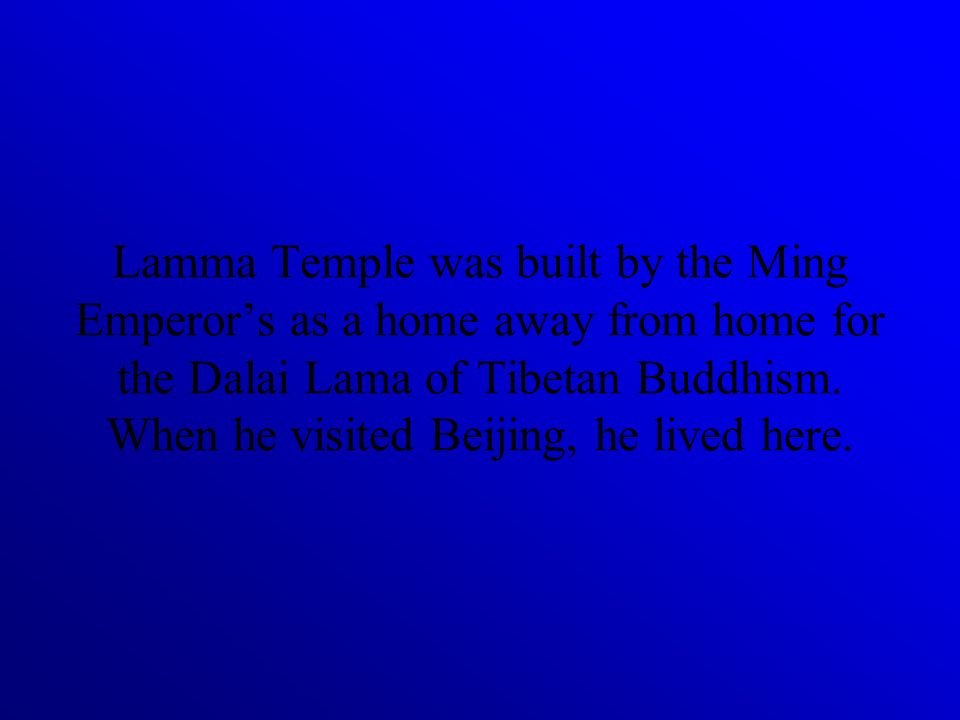 Lamma Temple was built by the Ming Emperor's as a home away from home for the Dalai Lama of Tibetan Buddhism.