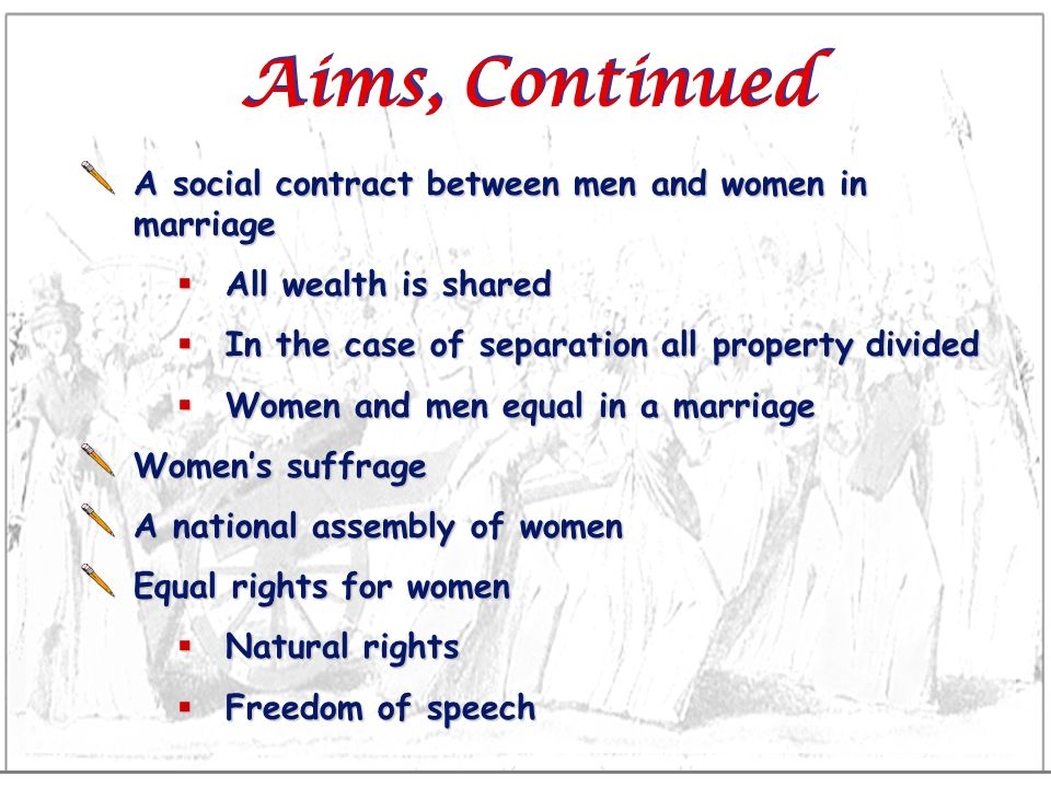 Aims, Continued A social contract between men and women in marriage