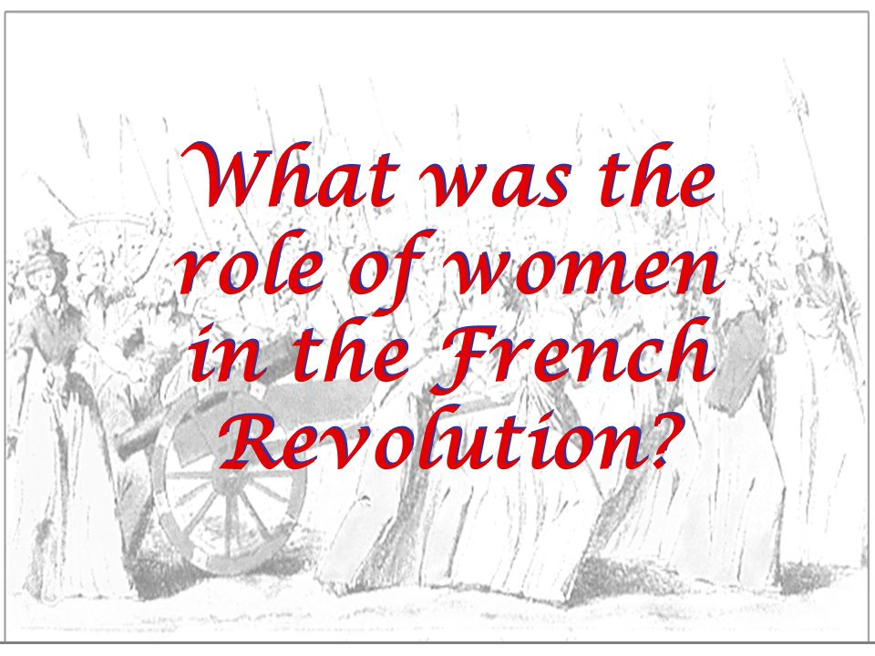 What was the role of women in the French Revolution