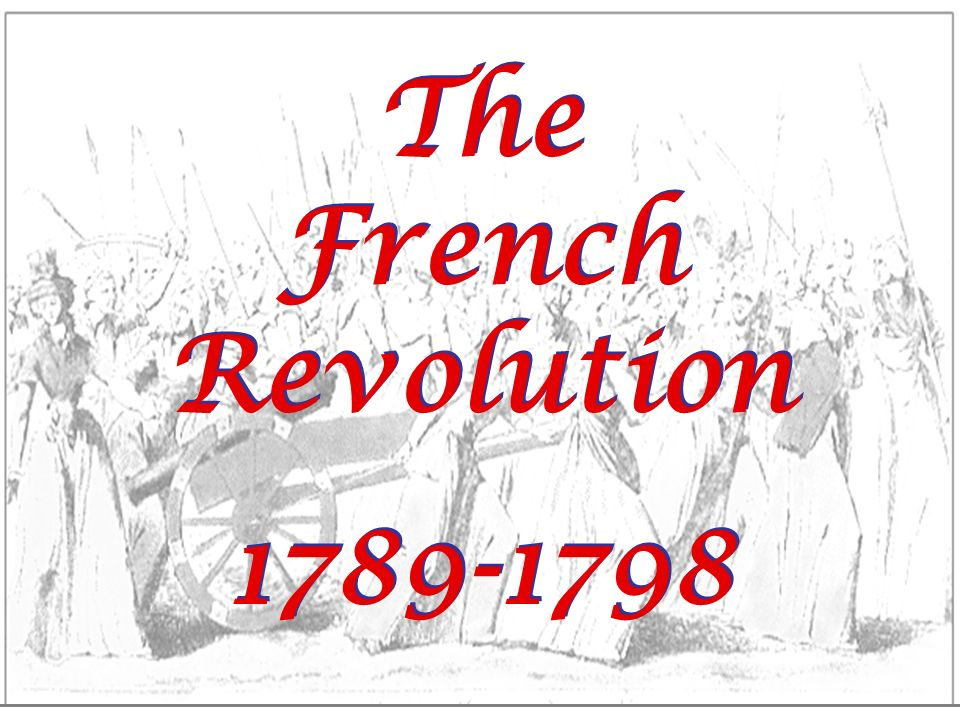 The French Revolution 1789-1798