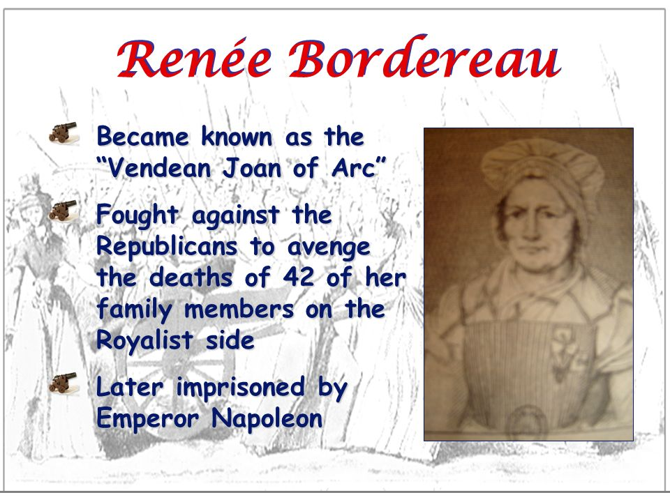 Renée Bordereau Became known as the Vendean Joan of Arc