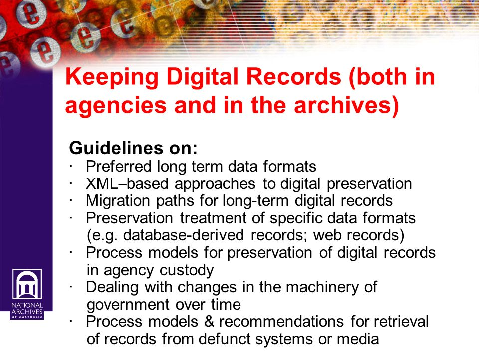 Keeping Digital Records (both in agencies and in the archives)
