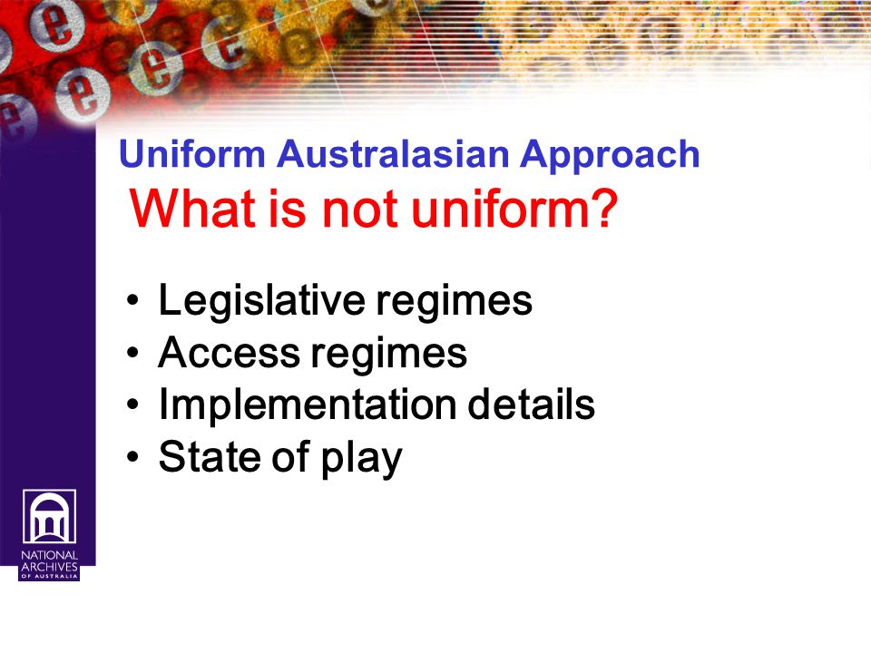 Uniform Australasian Approach What is not uniform