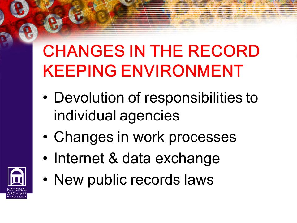CHANGES IN THE RECORD KEEPING ENVIRONMENT