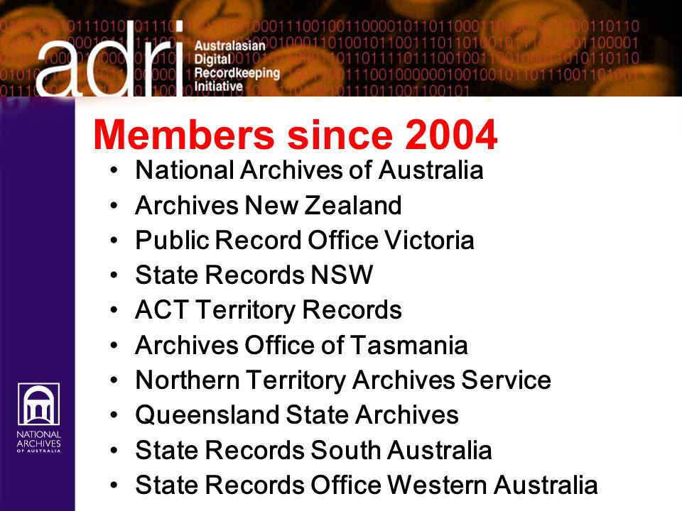 Members since 2004 National Archives of Australia Archives New Zealand