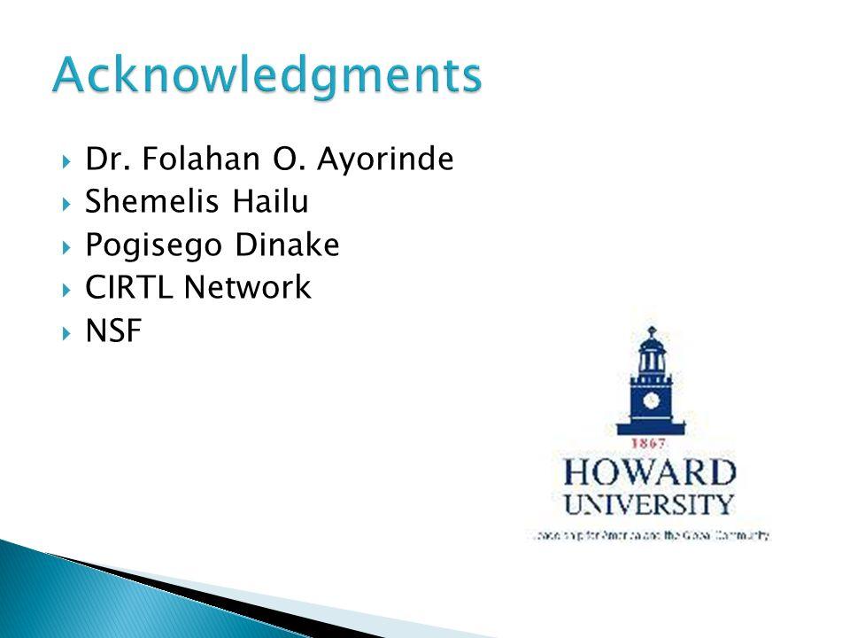 Acknowledgments Dr. Folahan O. Ayorinde Shemelis Hailu Pogisego Dinake