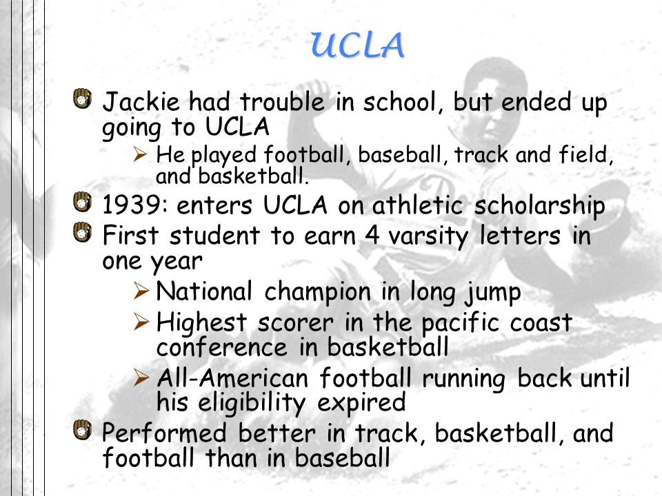 UCLA Jackie had trouble in school, but ended up going to UCLA