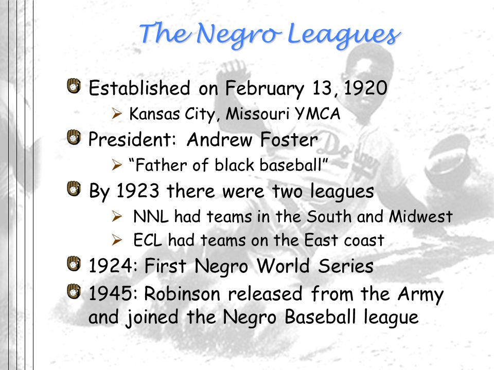 The Negro Leagues Established on February 13, 1920