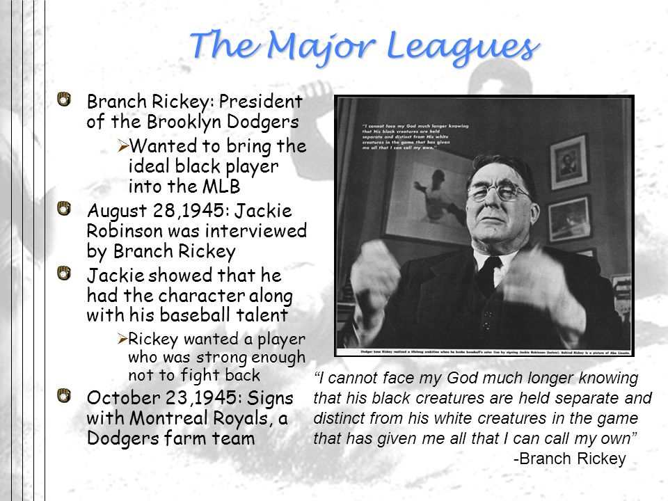 The Major Leagues Branch Rickey: President of the Brooklyn Dodgers