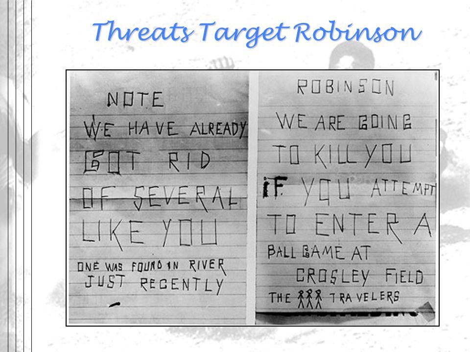 Threats Target Robinson