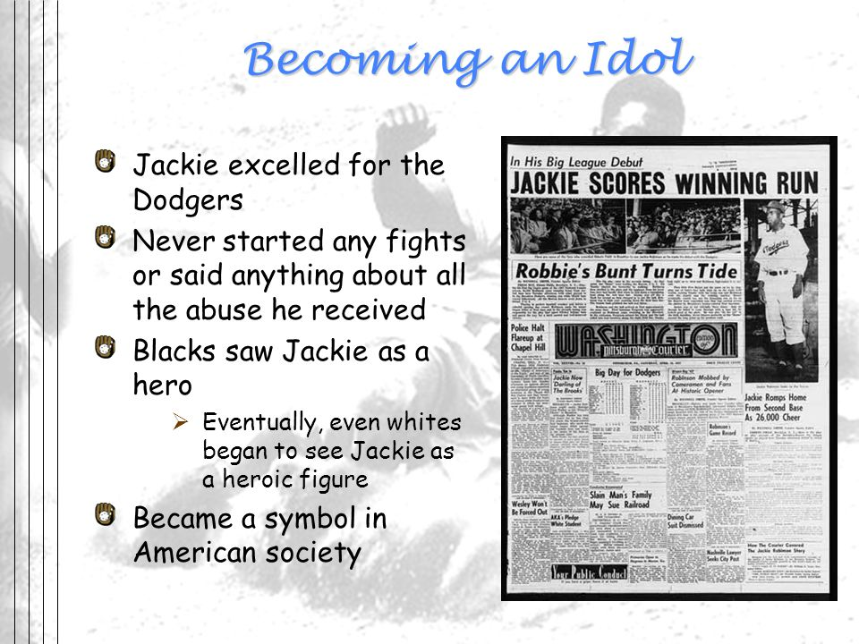 Becoming an Idol Jackie excelled for the Dodgers