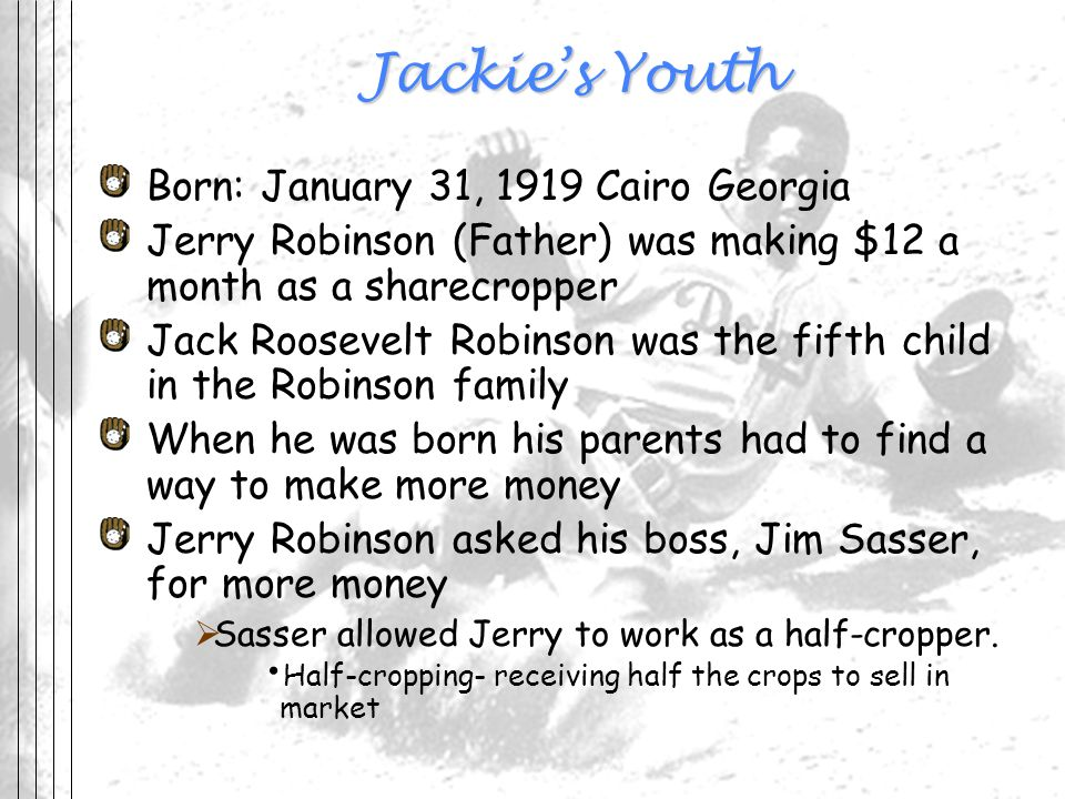 Jackie's Youth Born: January 31, 1919 Cairo Georgia