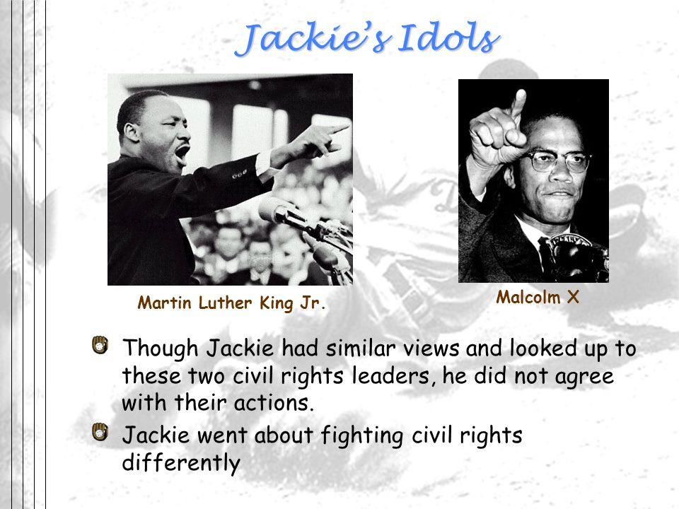 Jackie's Idols Malcolm X. Martin Luther King Jr.
