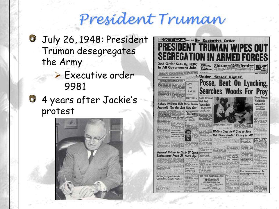 President Truman July 26, 1948: President Truman desegregates the Army