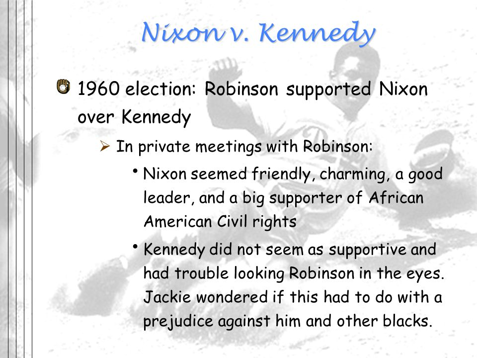 Nixon v. Kennedy 1960 election: Robinson supported Nixon over Kennedy