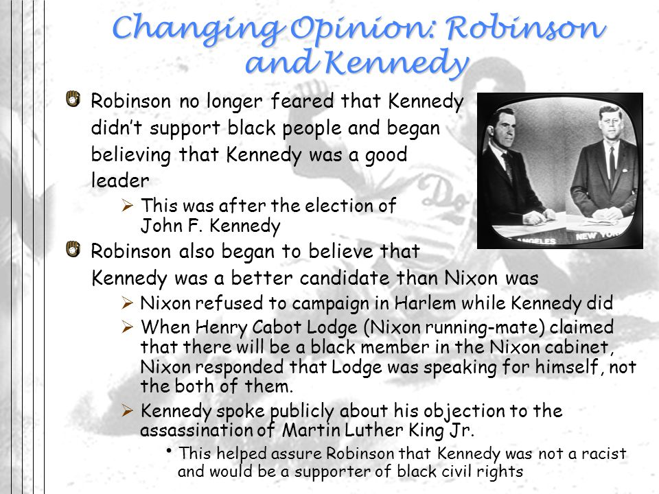 Changing Opinion: Robinson and Kennedy