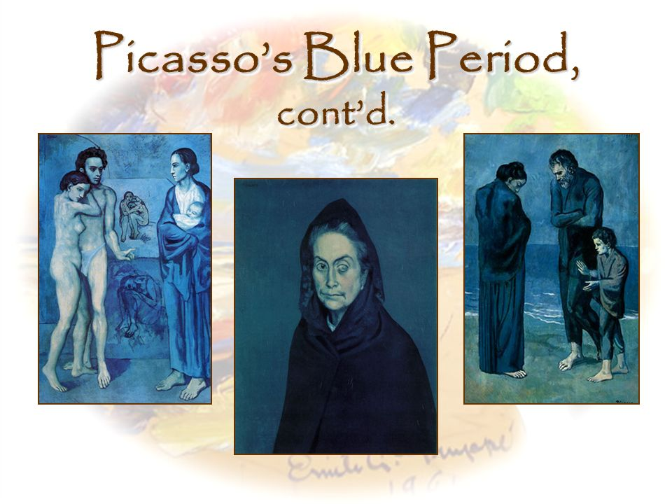 Picasso's Blue Period, cont'd.