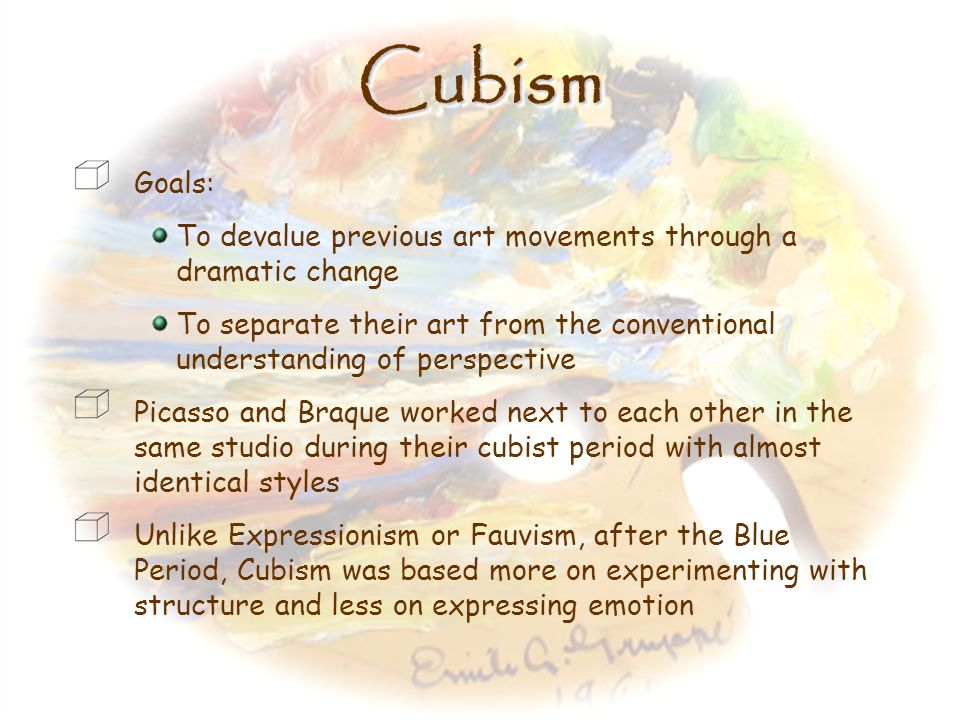 Cubism Goals: To devalue previous art movements through a dramatic change. To separate their art from the conventional understanding of perspective.
