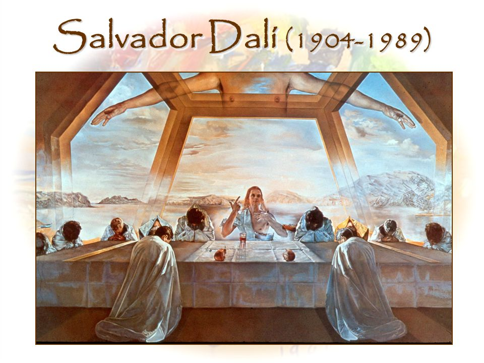 Salvador Dalí (1904-1989) Middle, Sacrament of the Last Supper, Salvador Dali (1955)