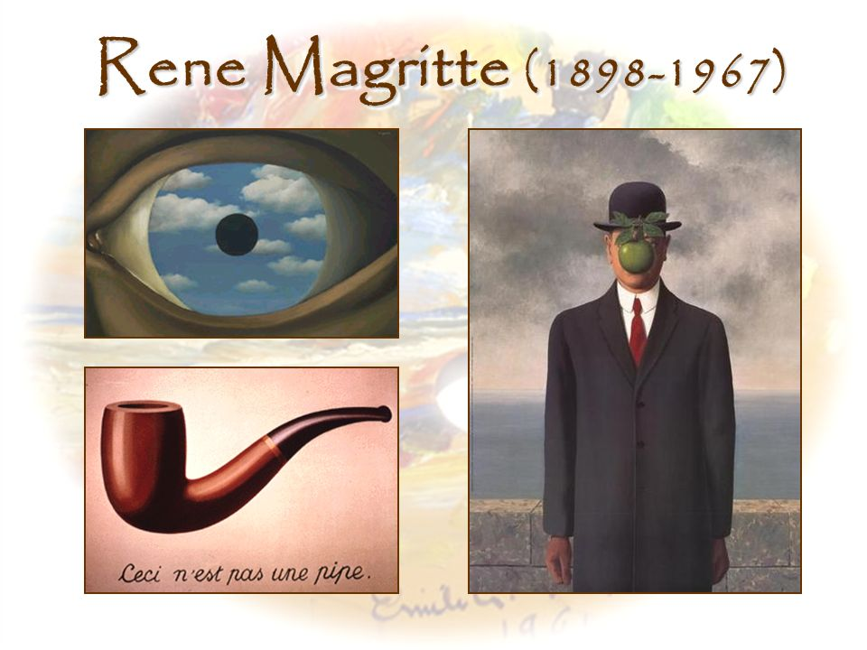 Rene Magritte (1898-1967) Upper Left, The False Mirror, Rene Magritte (1928) http://www.moma.org/collection/provenance/items/images/133.36.jpg.