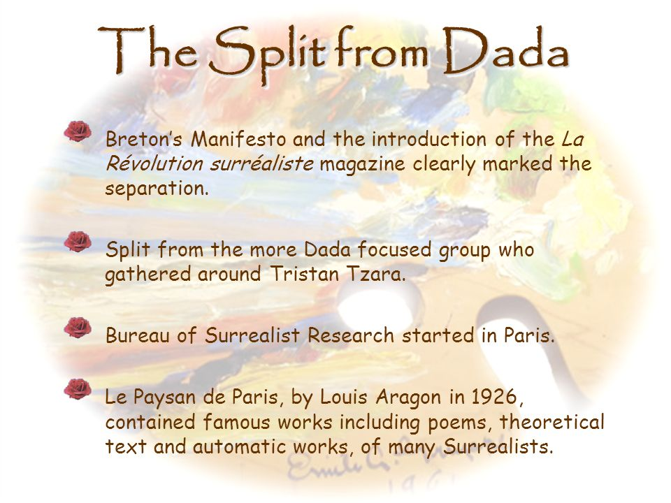 The Split from Dada Breton's Manifesto and the introduction of the La Révolution surréaliste magazine clearly marked the separation.