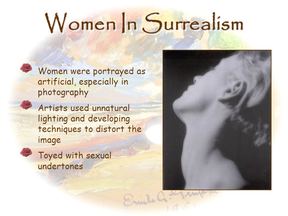 Women In Surrealism Women were portrayed as artificial, especially in photography.