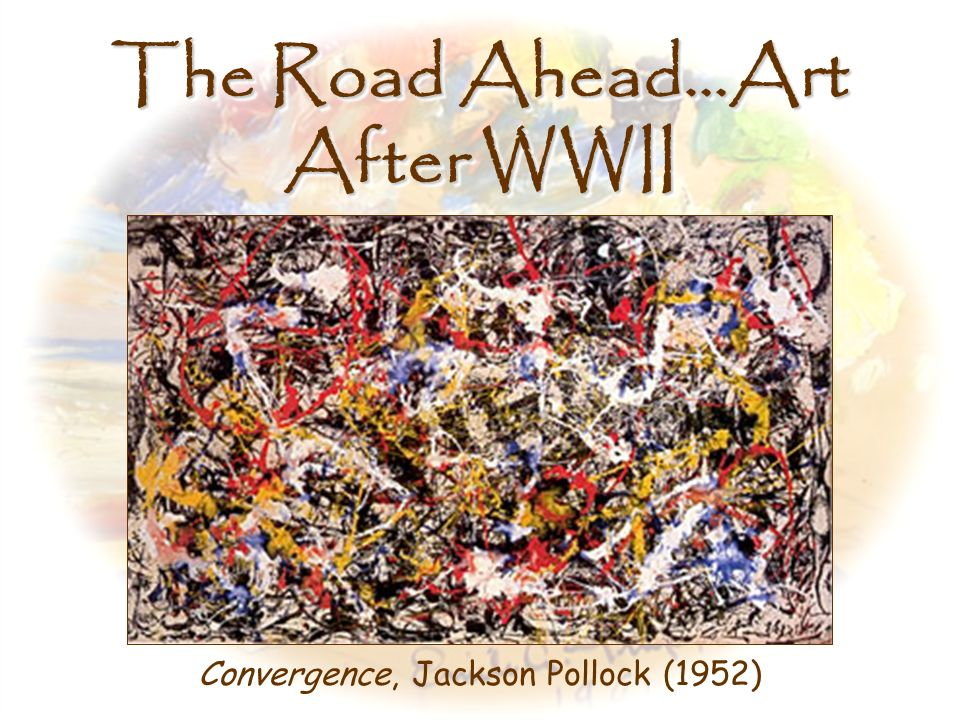 The Road Ahead…Art After WWII