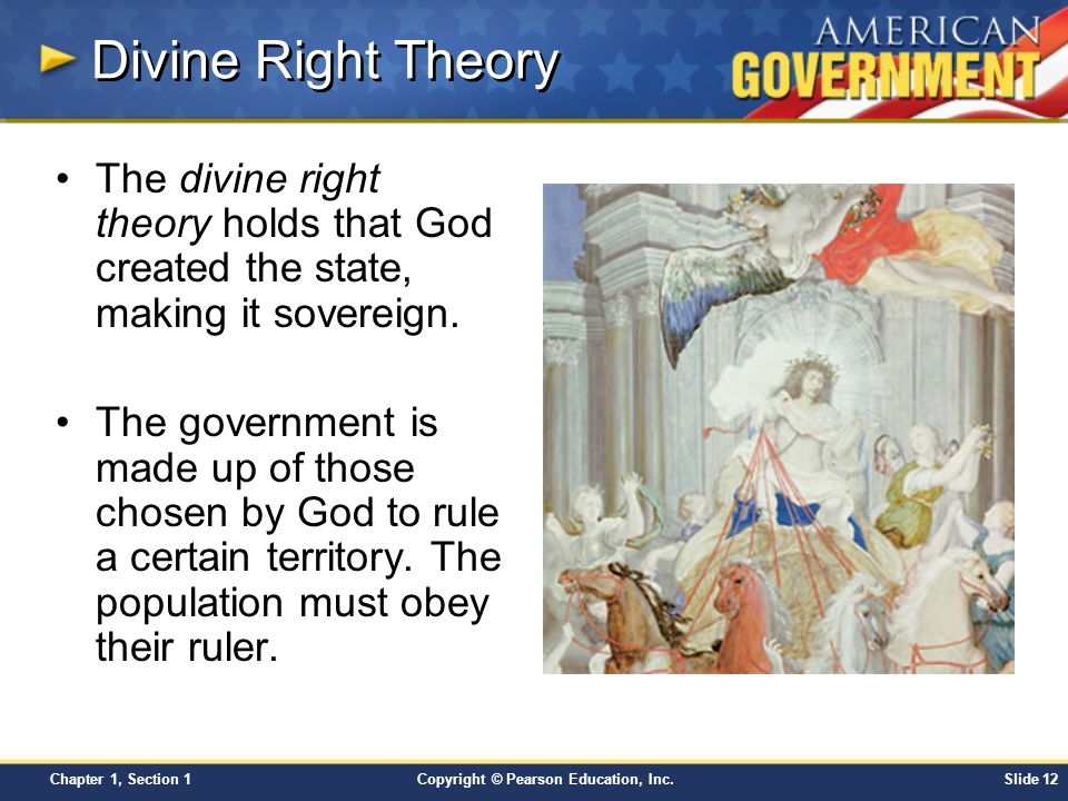 Divine Right Theory The divine right theory holds that God created the state, making it sovereign.
