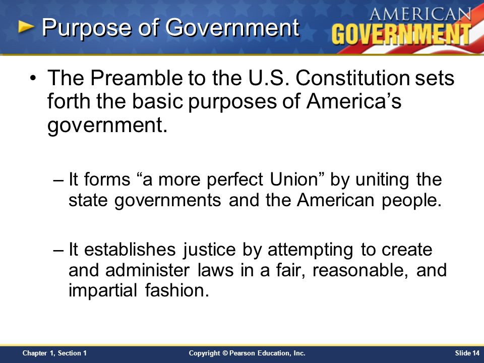 Purpose of Government The Preamble to the U.S. Constitution sets forth the basic purposes of America's government.