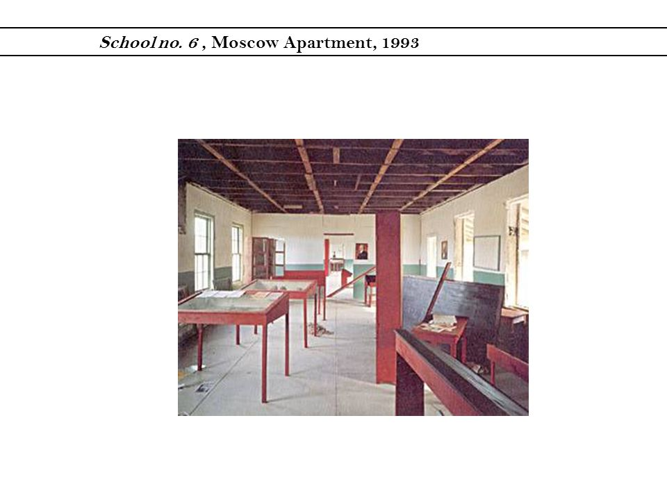 School no. 6 , Moscow Apartment, 1993
