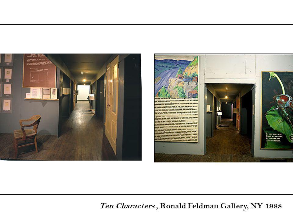 Ten Characters , Ronald Feldman Gallery, NY 1988