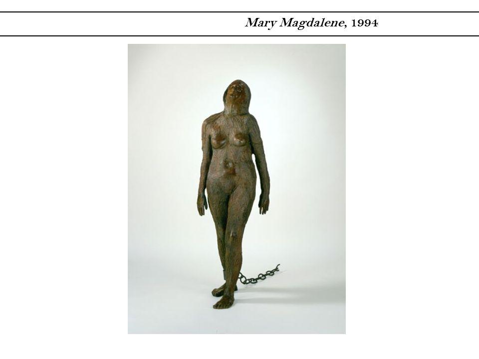 Mary Magdalene, 1994