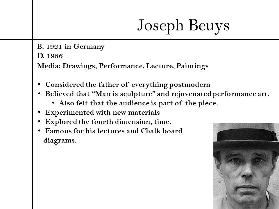 Joseph Beuys B. 1921 in Germany D. 1986