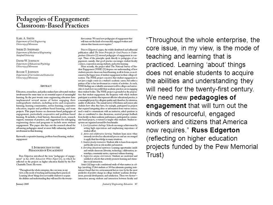 Throughout the whole enterprise, the core issue, in my view, is the mode of teaching and learning that is practiced.