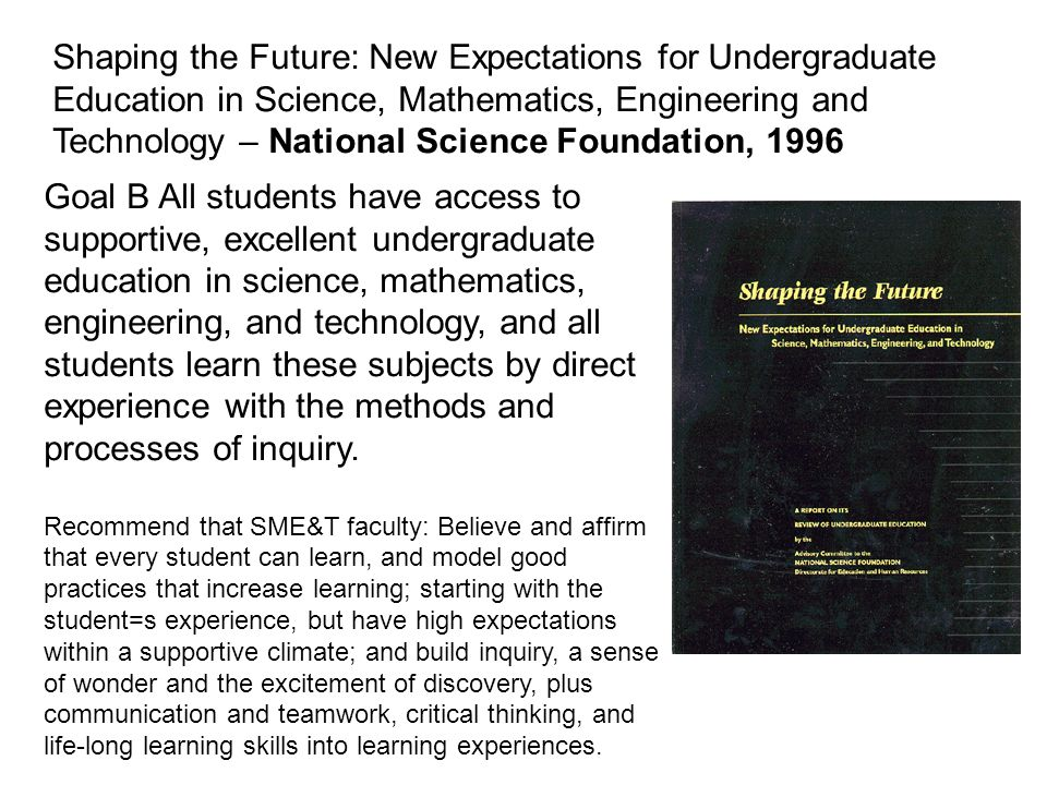 Shaping the Future: New Expectations for Undergraduate Education in Science, Mathematics, Engineering and Technology – National Science Foundation, 1996