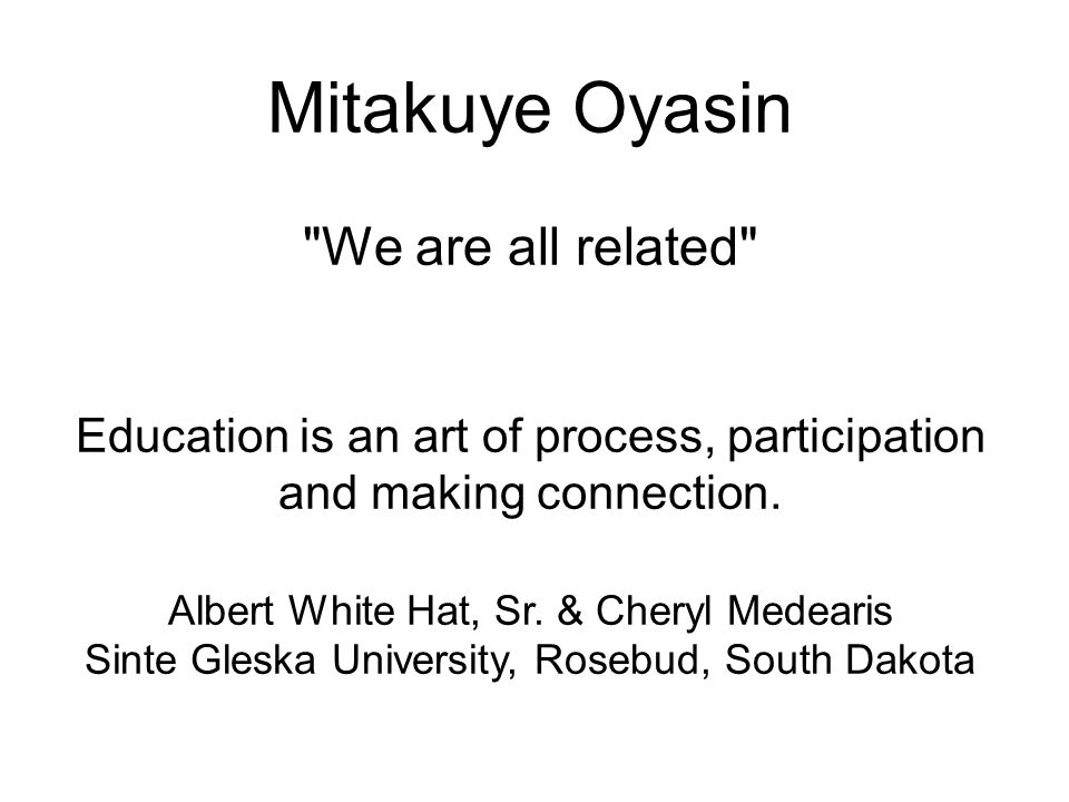 Mitakuye Oyasin We are all related