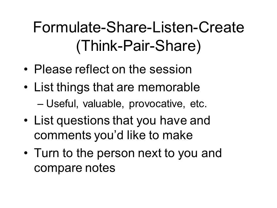 Formulate-Share-Listen-Create (Think-Pair-Share)