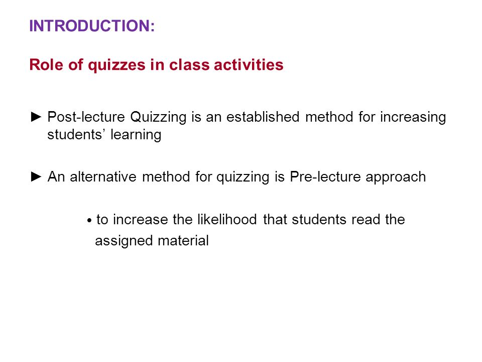 INTRODUCTION: Role of quizzes in class activities