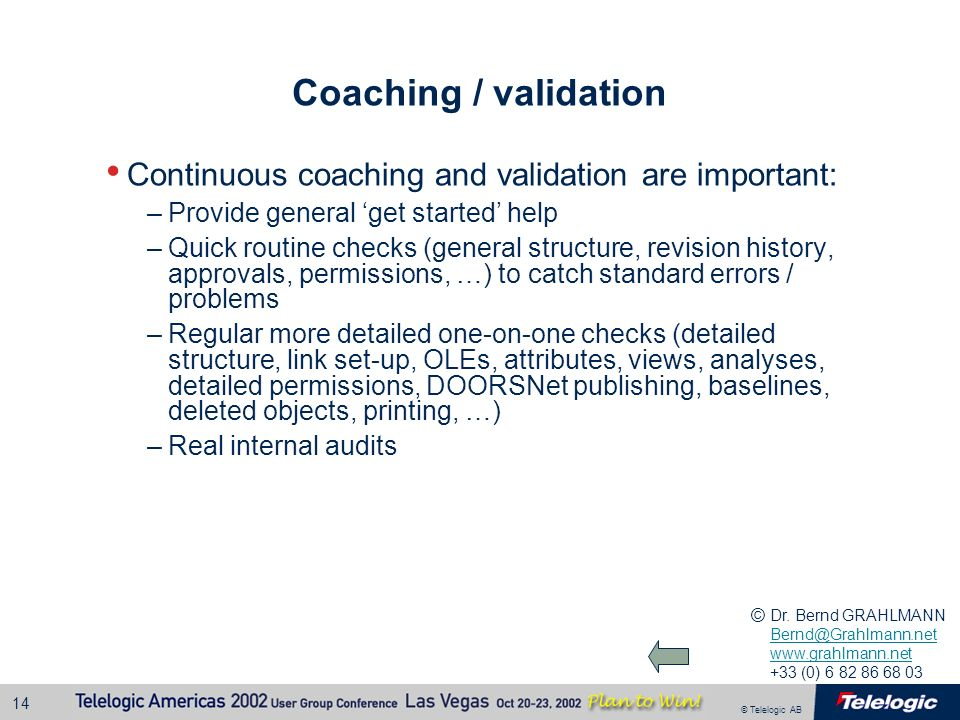 Coaching / validation Continuous coaching and validation are important: Provide general 'get started' help.