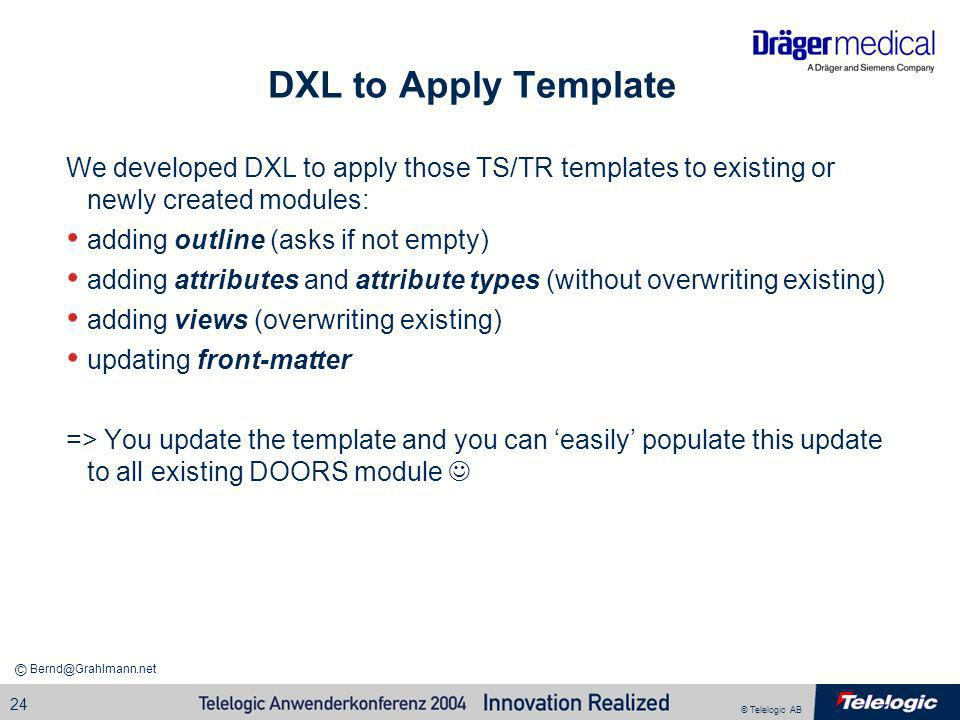 DXL to Apply Template We developed DXL to apply those TS/TR templates to existing or newly created modules: